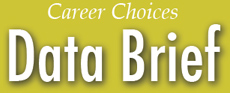 Career Choices Data Brief